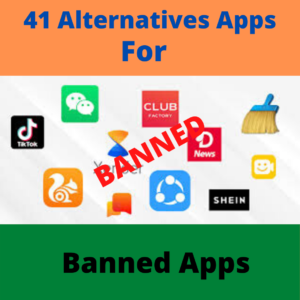 41 alternative apps of chinese banned apps