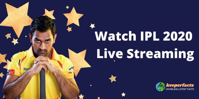 Watch IPL 2020 Live Streaming