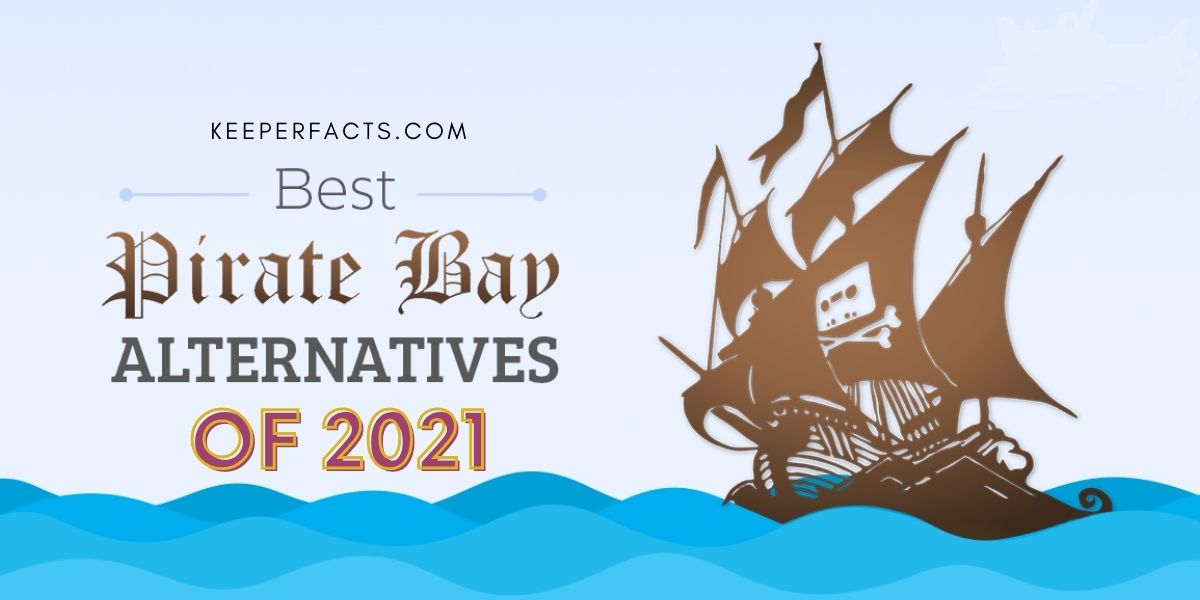 Top 20 Alternative WebSites For ThePirateBay3 In 2021, The Pirate Bay Free Movie Torrent Download Website