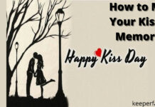 Make your kiss day memorable