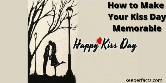 Make your kiss day memorable