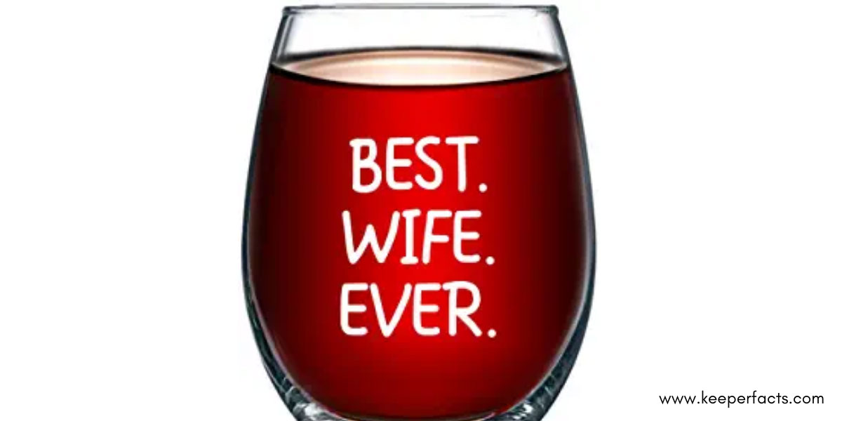 Wine glass for your wife