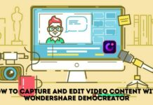 How to Capture and Edit Video Content with Wondershare DemoCreator