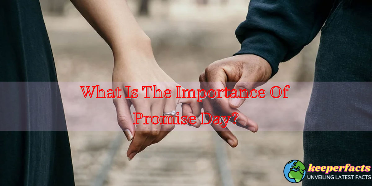 What Is The Importance Of Promise Day?