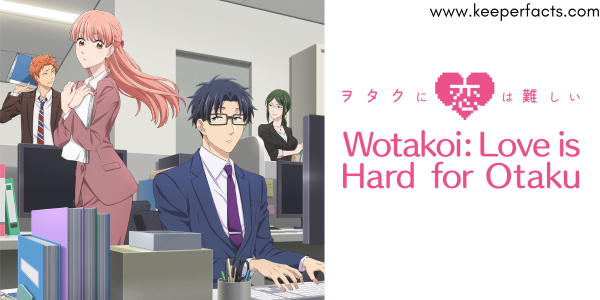 Wotakoi – Love Is Hard for Otaku | Recent Updates And More
