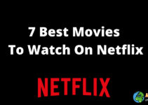 7 Best Movies To Watch On Netflix