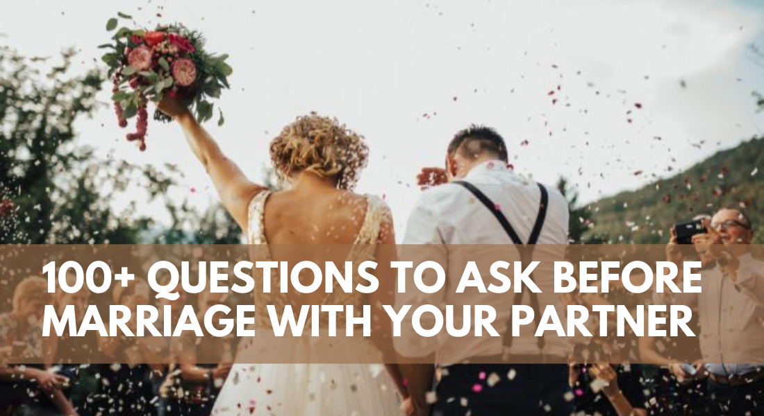 100+ Questions To Ask Before Marriage With Your Partner