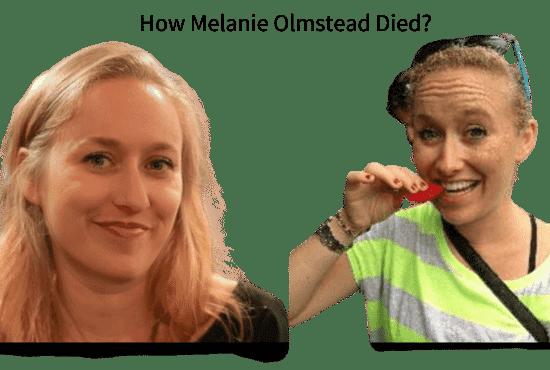 How Melanie Olmstead Died?