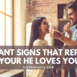 7+ Instant Signs That Represent Your He Loves You