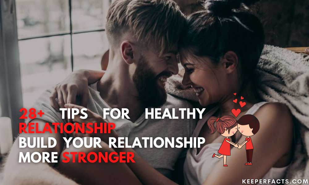 28+ Tips For Healthy Relationship | Build Your Relationship More Stronger