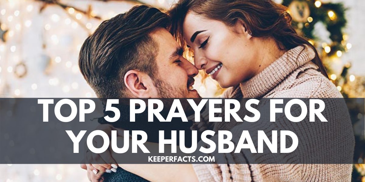 Top 5 Prayers For Your Husband