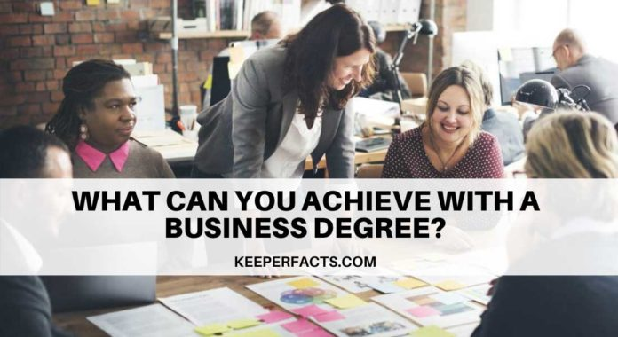 What Can You Achieve With A Business Degree?
