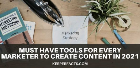 Must Have Tools for Every Marketer to Create Content in 2021