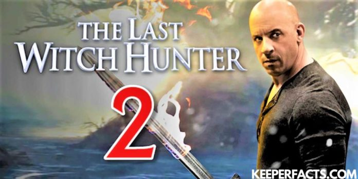 Last Witch Hunter 2: Release Date | Cast | Story |Updates!