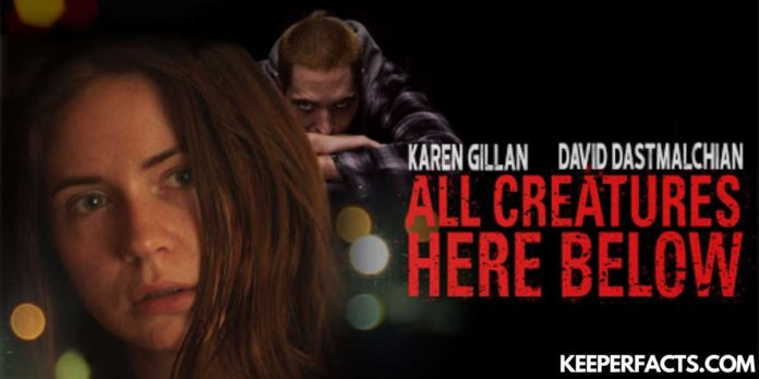 All Creatures Here Below (2018) By Collin Schiffli: Release Date, Cast, Official Trailer, Summary, Watch, Reviews, And Ratings