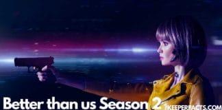 Better than Us season 2