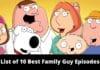 List of 10 Best Family Guy Episodes