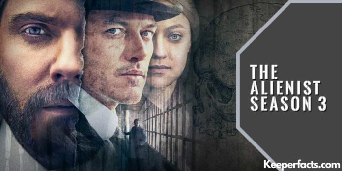 The Alienist Season 3 Cast, Release Date, Plot, Reviews, Ratings, Trailer, How To Watch